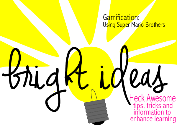 BrightIdeas: Gamification Using  Super Mario Brothers