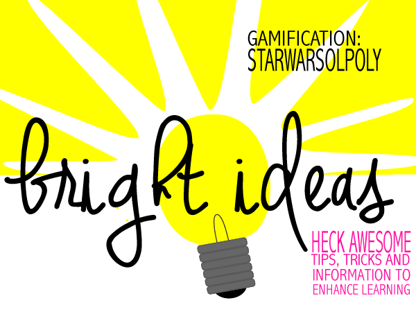 Bright Ideas: Gameification Starwarsopoly