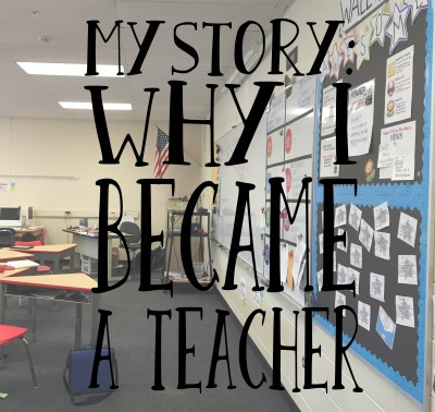 My Story: Why I Became a Teacher